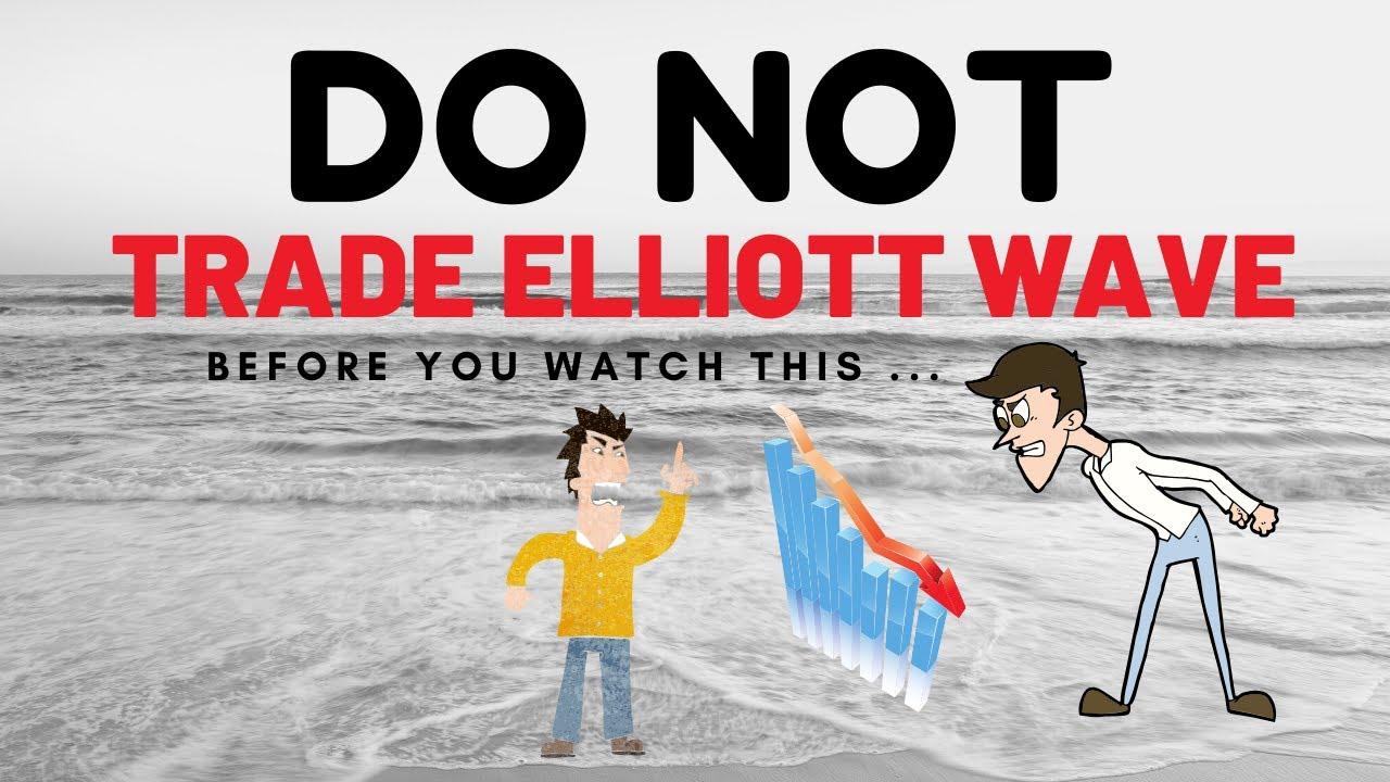 do not trade elliott wave