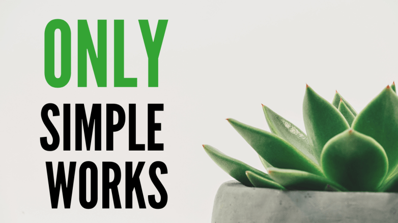 only simple works