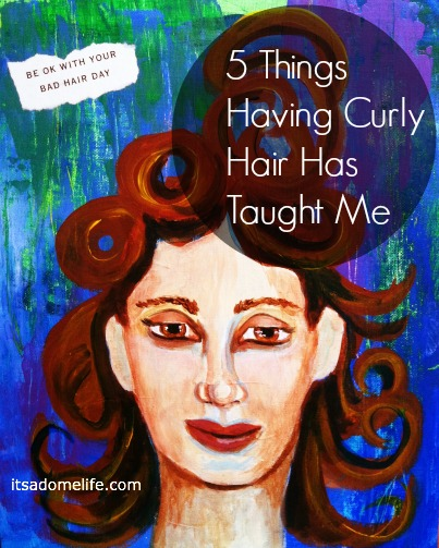 5 Things Having Curly Hair Has Taught Me