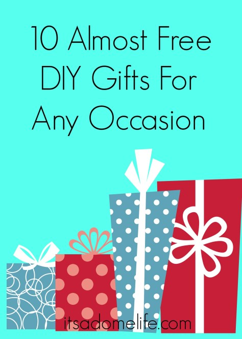 10 Almost Free DIY Gifts For Any Occasion