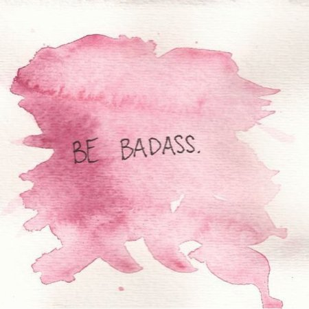 be badass