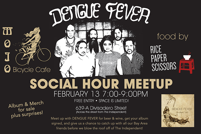 DENGUE FEVER CONFIRMS MEET AND GREET WITH FANS AT  MOJO BICYCLE CAFE IN SAN FRANCISCO ON FEBRUARY FRIDAY THE 13TH