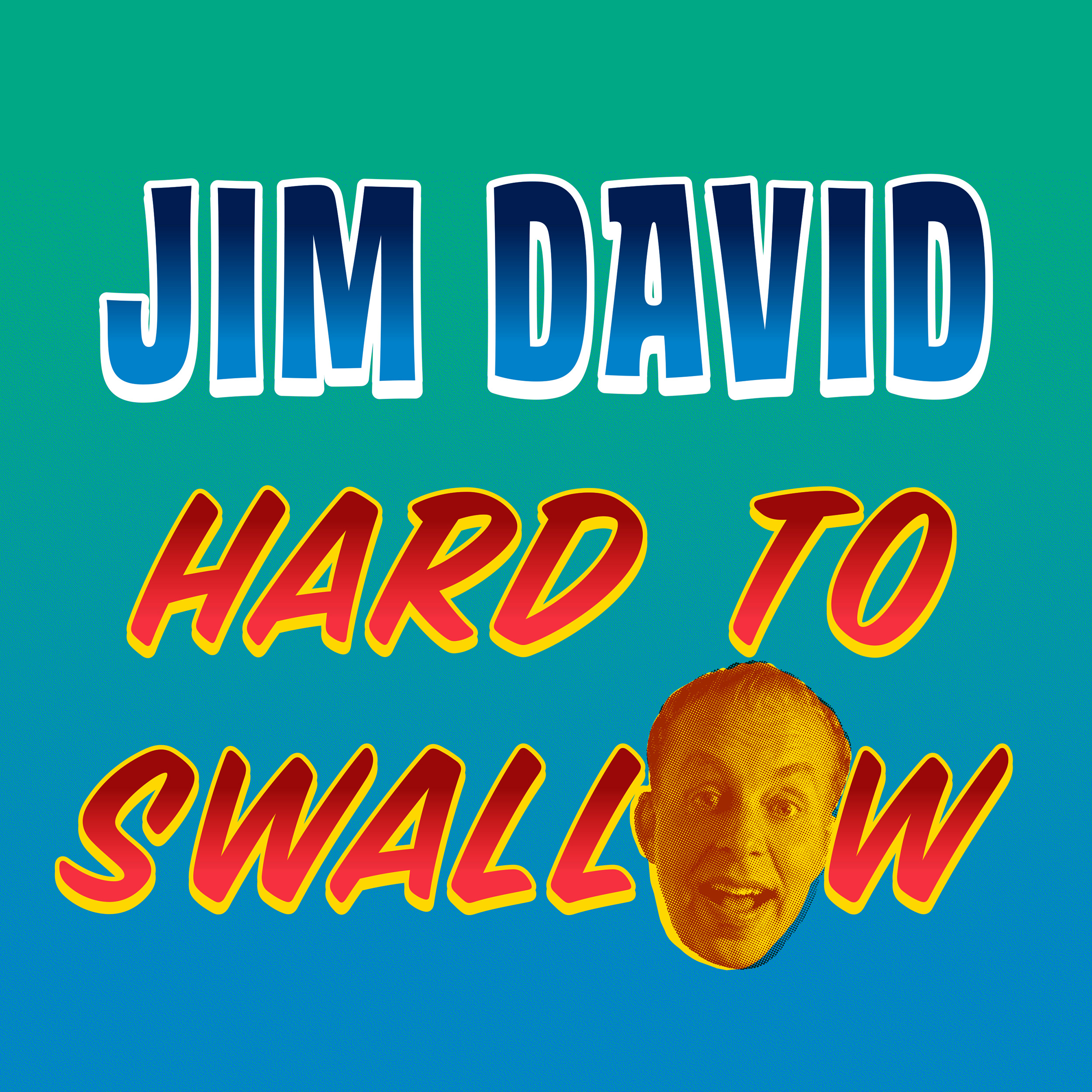 COMEDY NEWS: JIM DAVID'S 4TH RELEASE, HARD TO SWALLOW CONFIRMED FOR BLACK FRIDAY!