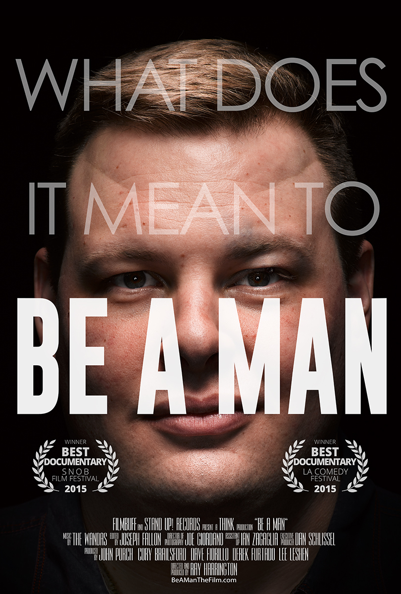 DVD COMEDY NEWS: Ray Harrington's Award Winning Documentary Be A Man Set for Release Oct. 7 from Stand Up! Records