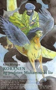 Danish author Kare Bluitgen wrote a children's book about Muhammad, The Koran and the life of the Prophet Muhammad, and used an illustration of Muhammad riding Buraq for the front cover.
