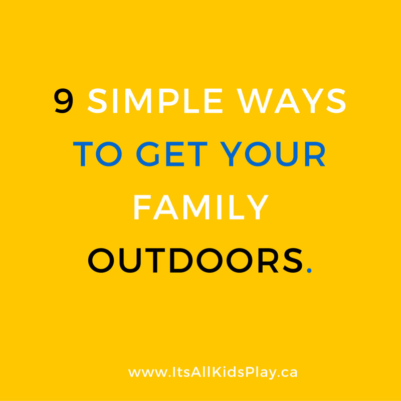 9 Simple Ways to get your Family Outdoors
