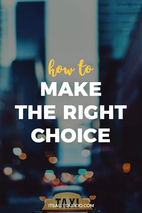 How to Make the Right Choice