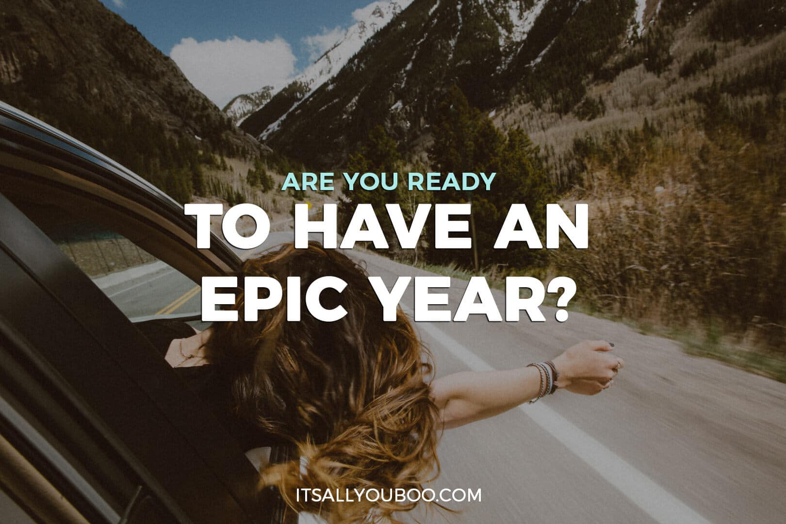 "Photo of a woman leaning out of a moving car + Quote: ""Are you ready to have an epic year?"" - Nadalie Bardo (achieving goals quotes)"