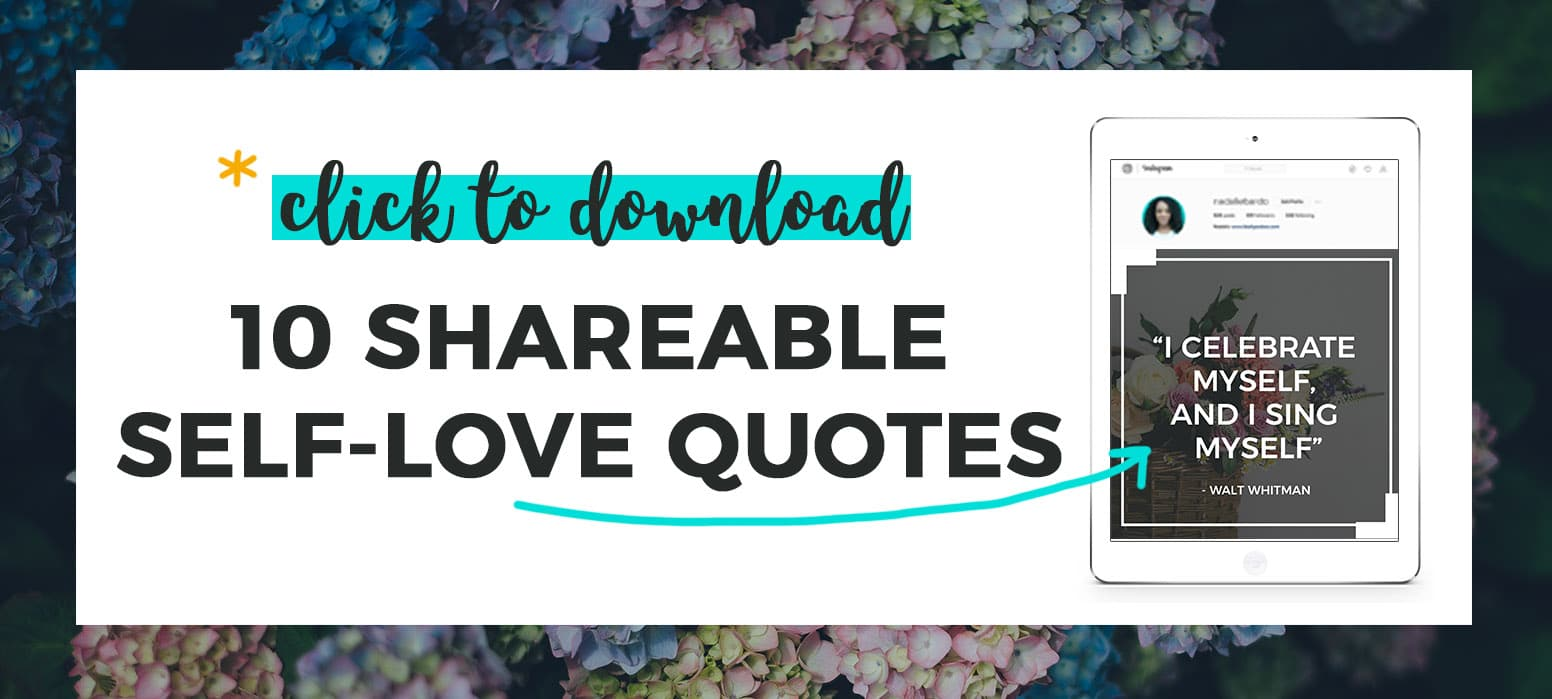 *Click to download 10 FREE shareable self-love quotes + graphic preview on iPad