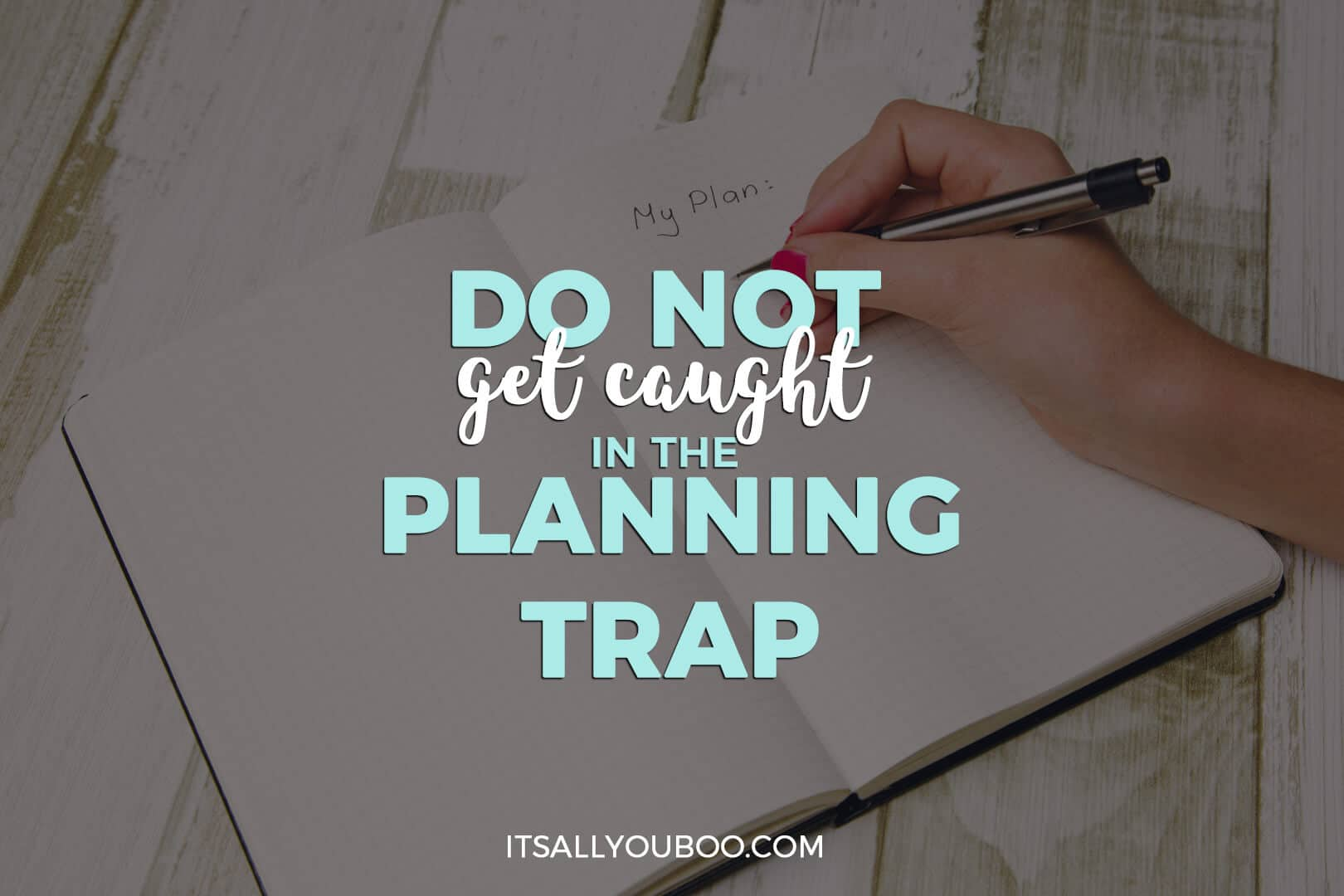 "Image of a woman's hand writing a to-do list + Quote: ""Do not get caught in the planning trap"" - Nadalie Bardo (achieving goals quotes)"