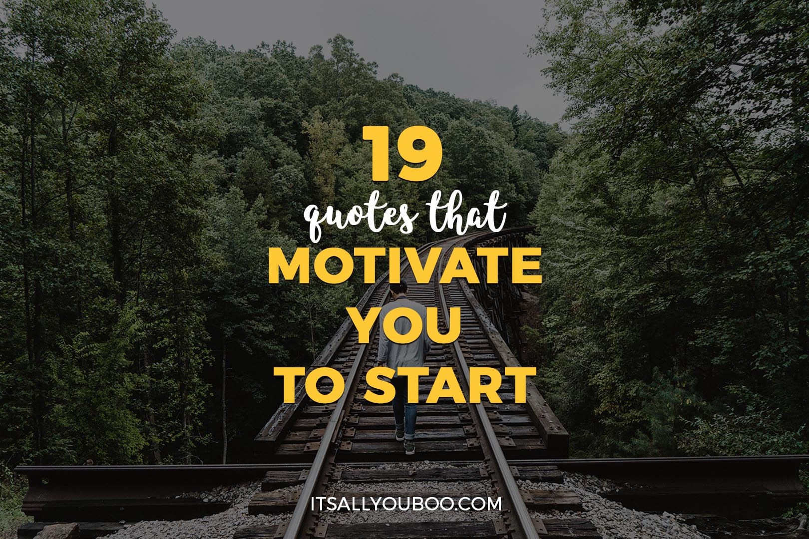 19 Quotes that Motivate You to Start