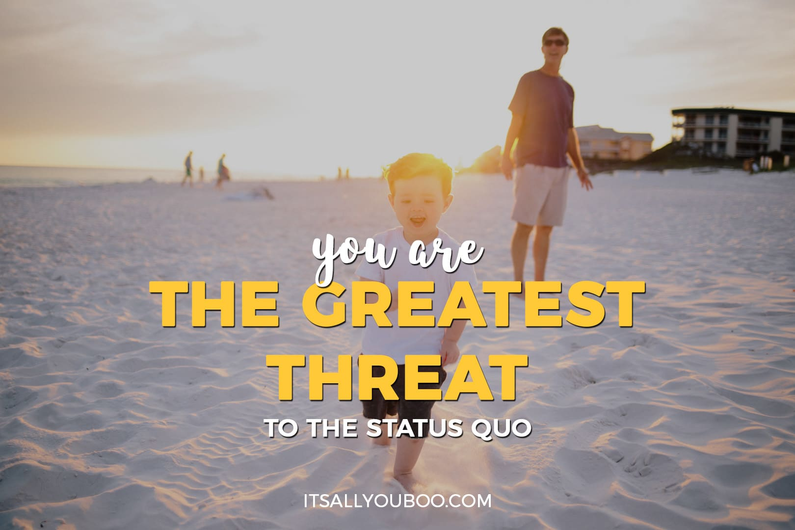 """photo of a child running on the beach with the words """"you are the greatest threat the the status quo"""" written"""