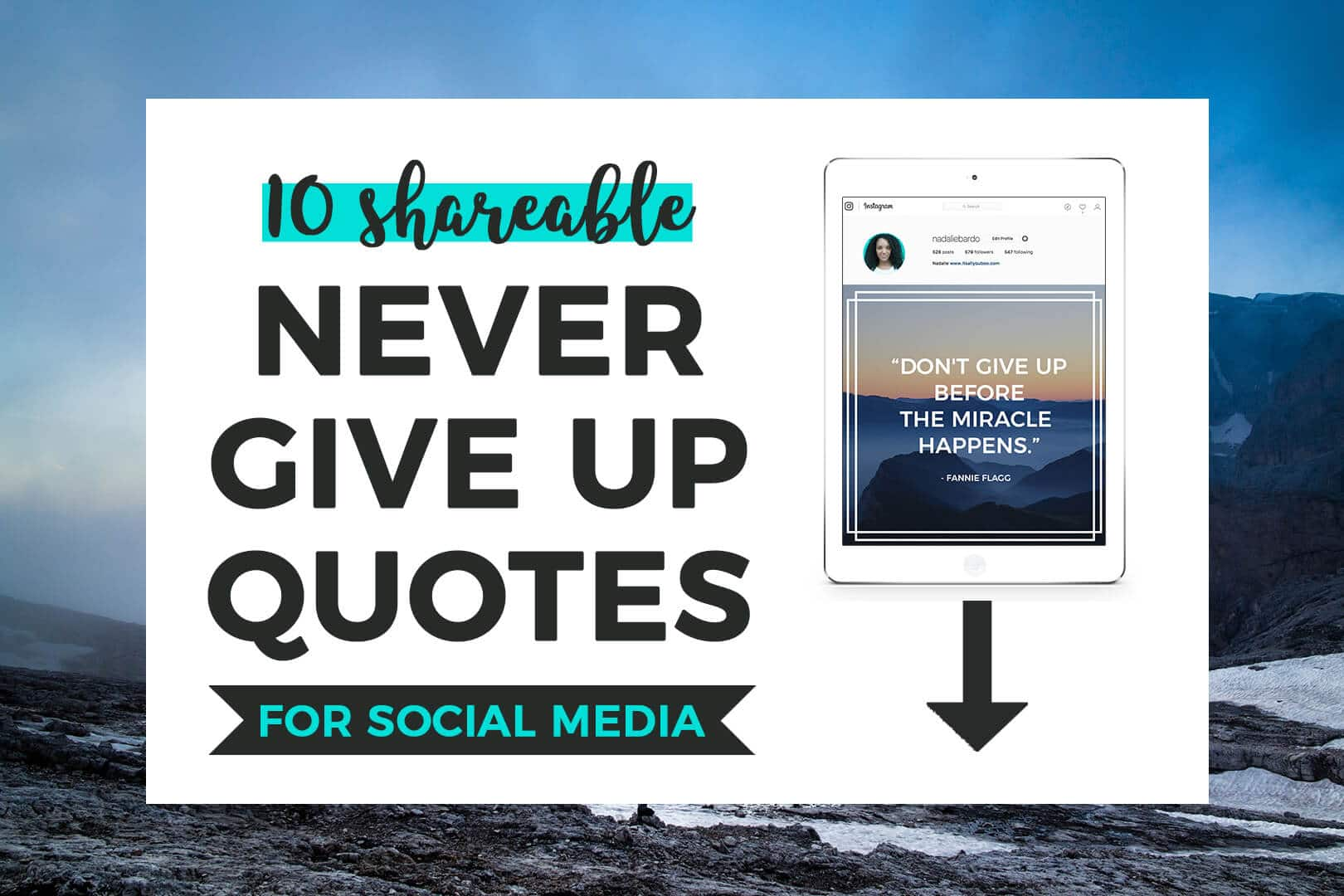 Download 10 Shareable Never Give Up Quotes for Social Media + preview of quote on iPad