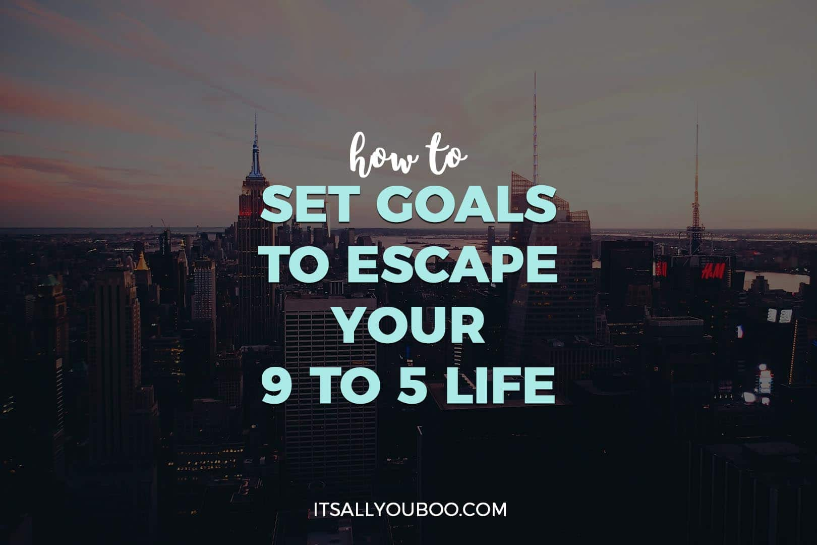 How to set goals to escape your 9 to 5
