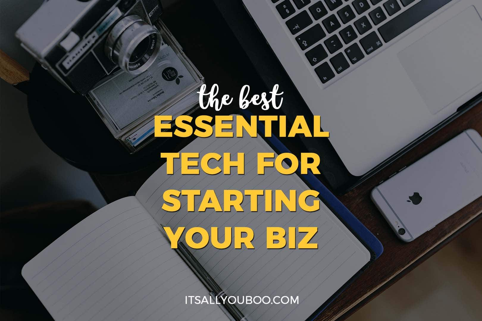The Best Essential Tech for Starting Your Biz