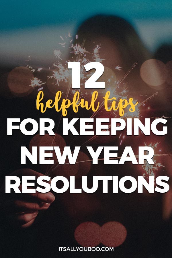 12 Helpful Tips for Keeping New Year's Resolutions