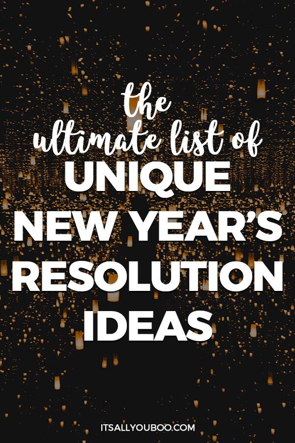 The Ultimate List of New Year's Resolution Ideas