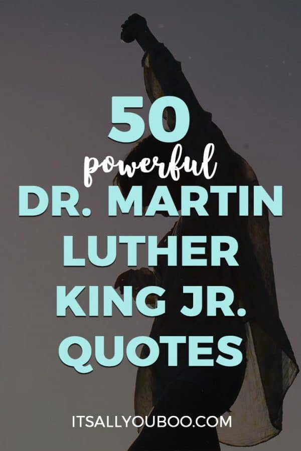 50 Powerful Dr. Martin Luther King Jr. Quotes