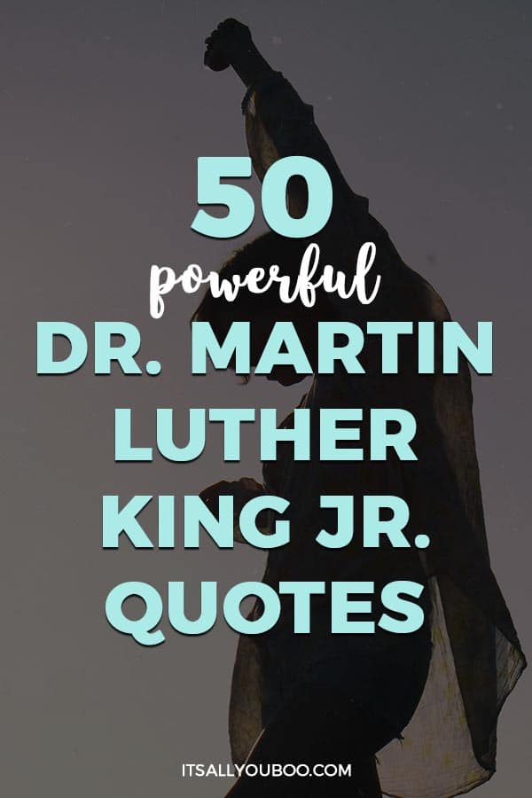 50 Powerful Martin Luther Kind Jr. Quotes