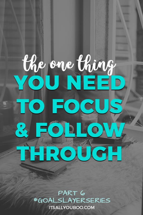 The One Thing You Need to Focus & Follow Through