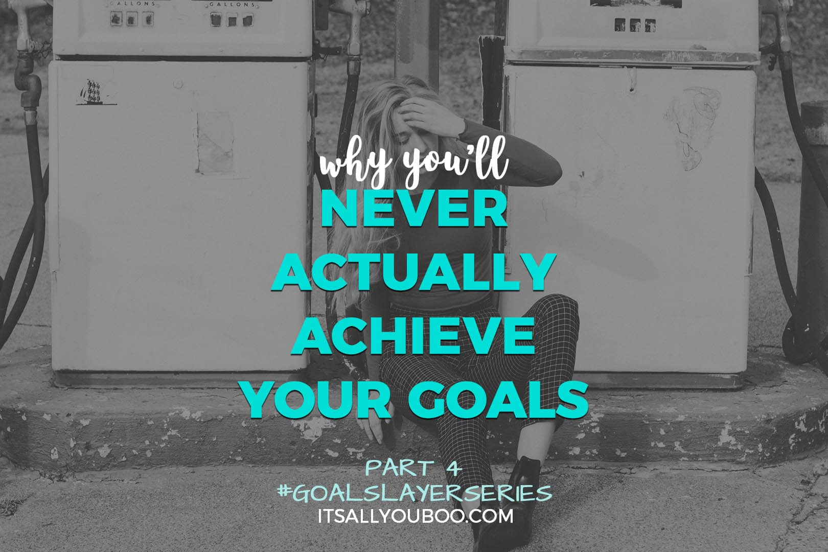 Why You'll Never Actually Achieve Your Goals