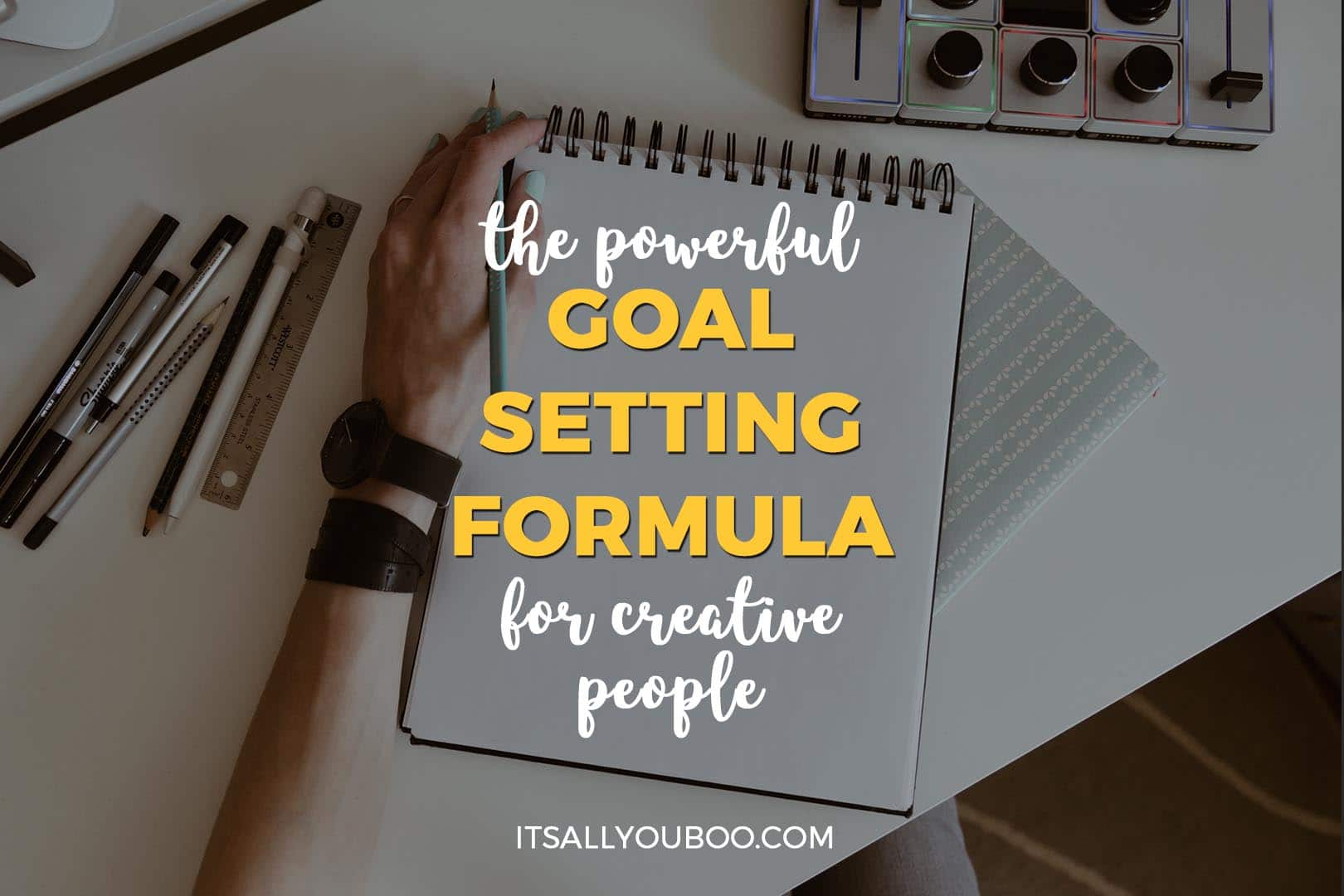 The Powerful Goal Setting Formula for Creative People