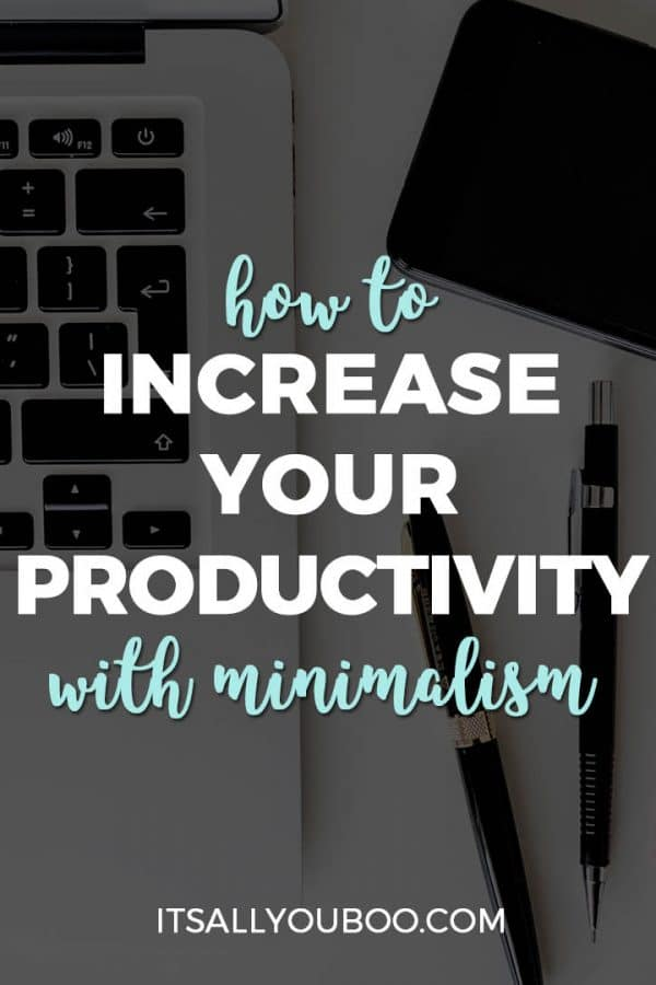 How to Increase Your Productivity with Minimalism