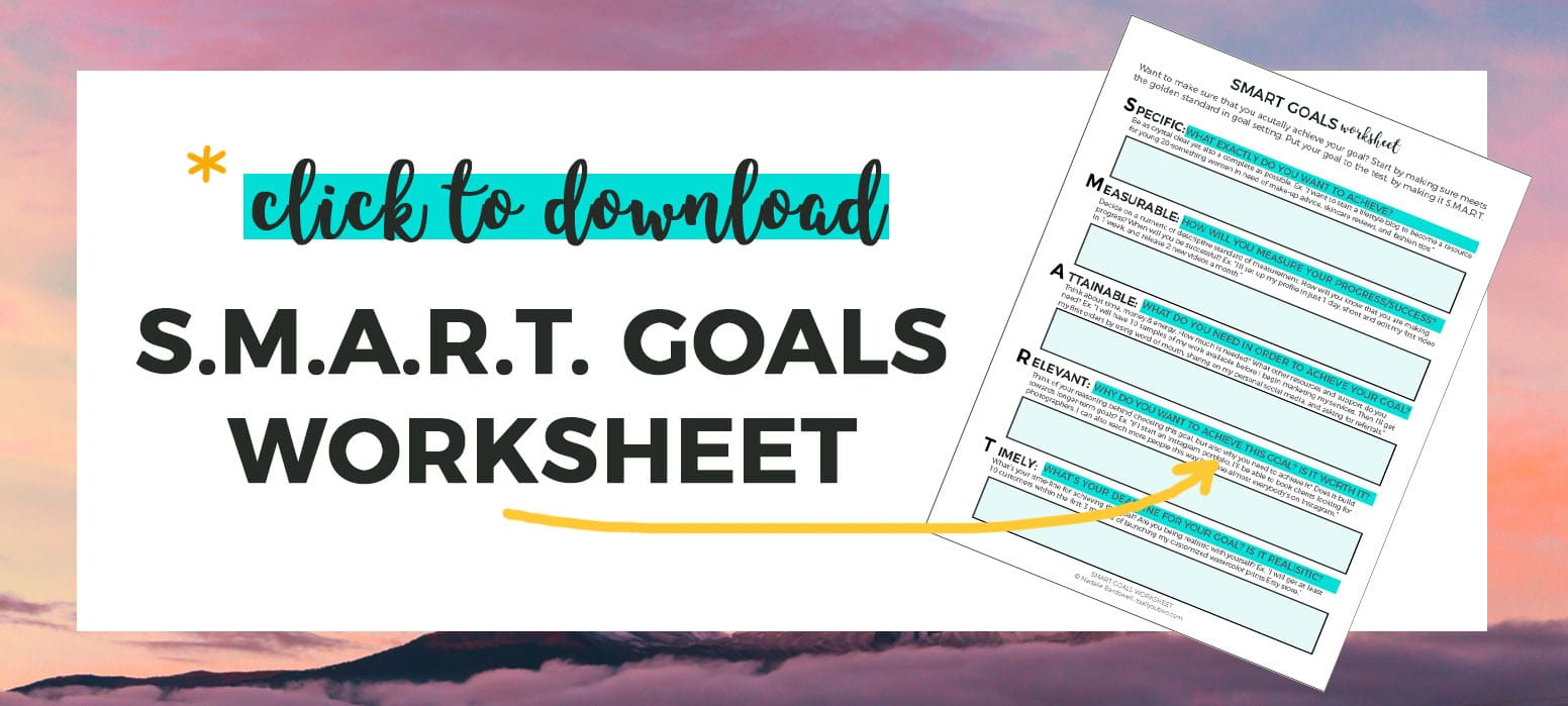 Click to download SMART Goals Worksheet