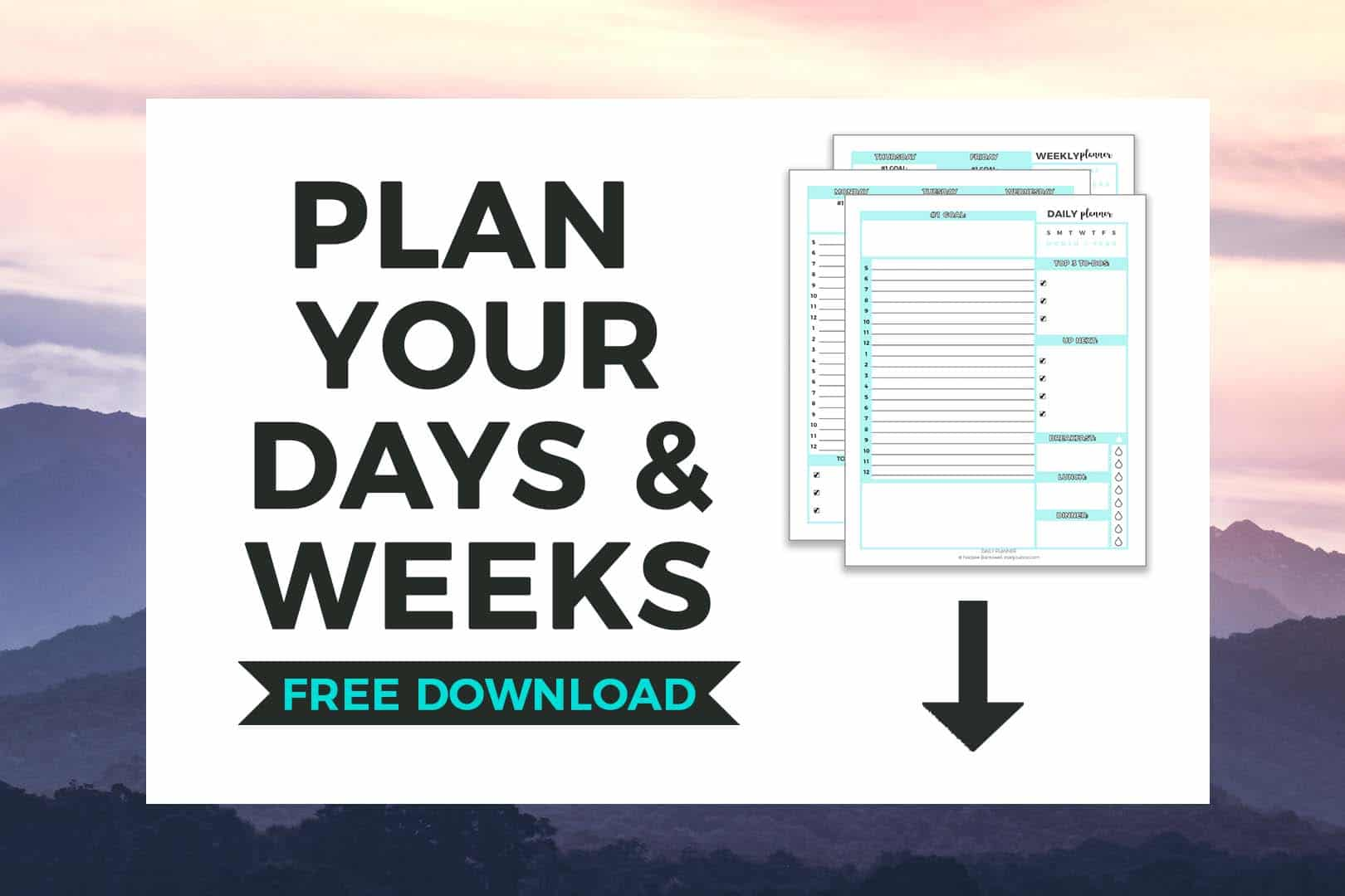 Plan Your Days & Weeks FREE Printable