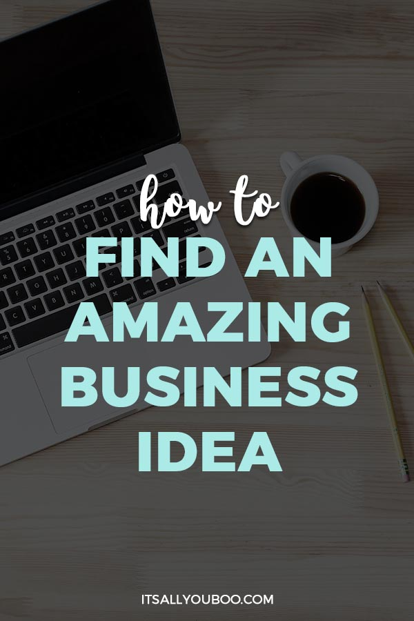 How to Find an Amazing Business Idea
