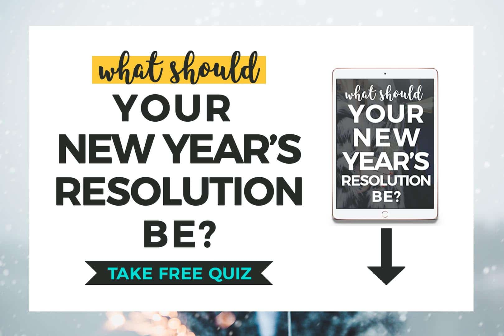 "a preview image with ""what should your new year's resolution be?"" free quiz"" written + preview of quiz on ipad"