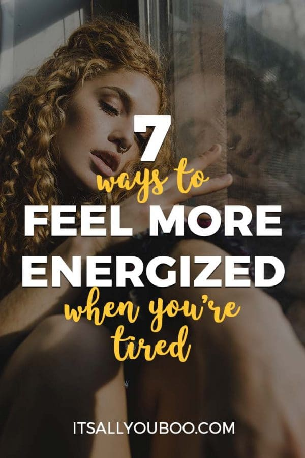 7 Ways to Feel More Energized When You're Tired