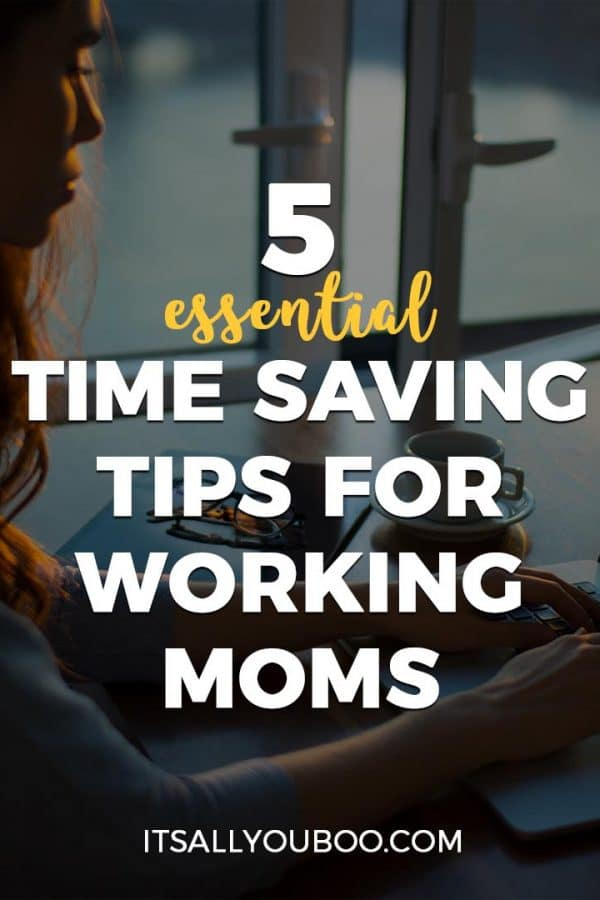 5 Essential Time Saving Tips for Working Moms