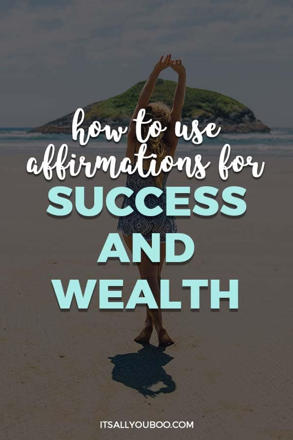 How to Use Affirmations for Success and Wealth