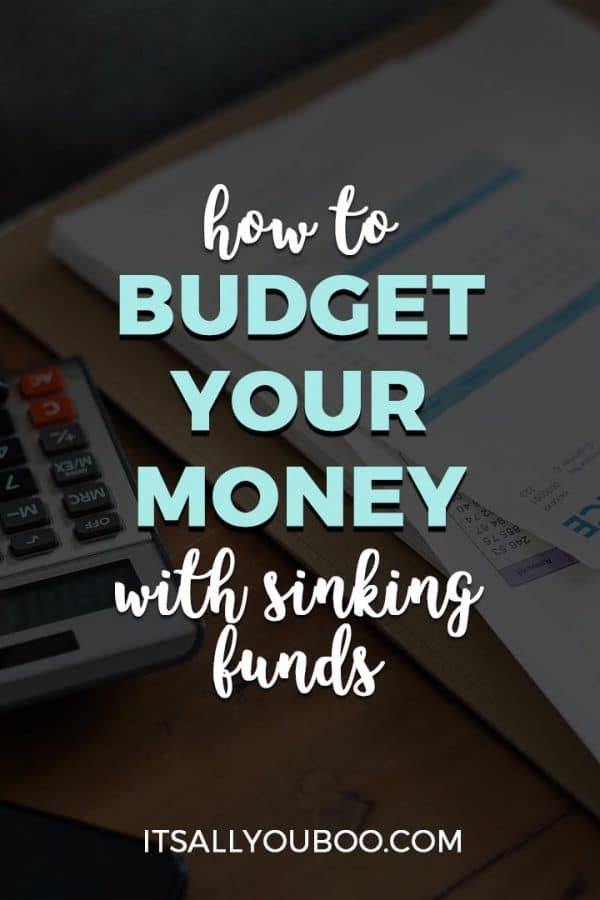 How to Budget Your Money with Sinking Funds