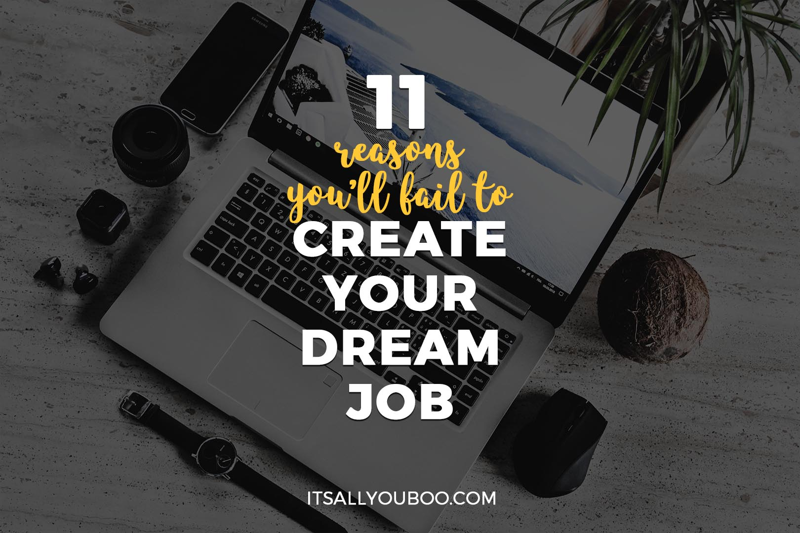11 Reasons You'll Fail to Create Your Dream Job