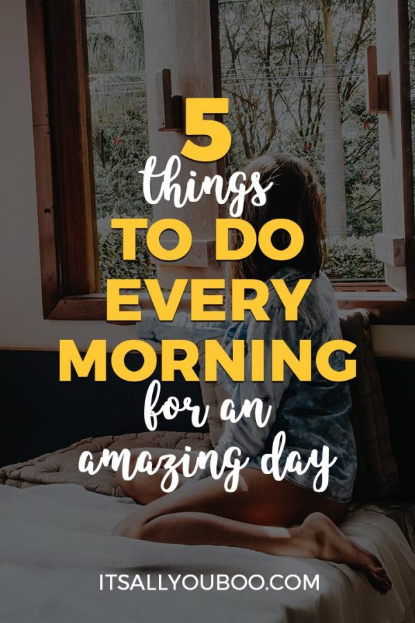 5 Things to Do Every Morning for An Amazing Day
