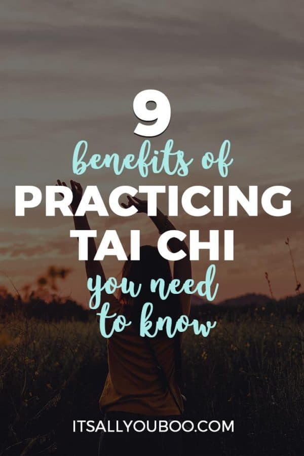 9 Benefits of Practicing Tai Chi You Need to Know