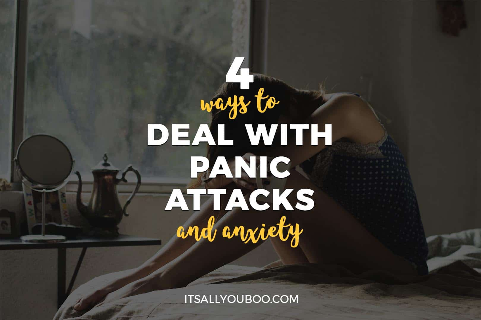 4 Ways to Deal with Panic Attacks and Anxiety