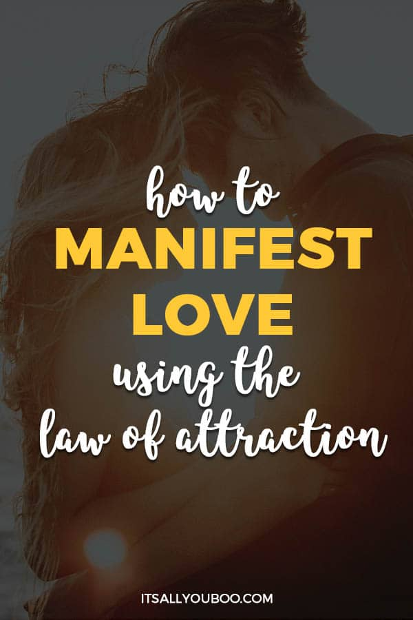 How to Manifest Love Using the Law of Attraction