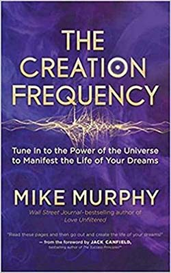 The Creation Frequency by Mike Murphy