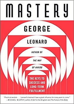 Mastery by George Leonard - Best self-help books for success