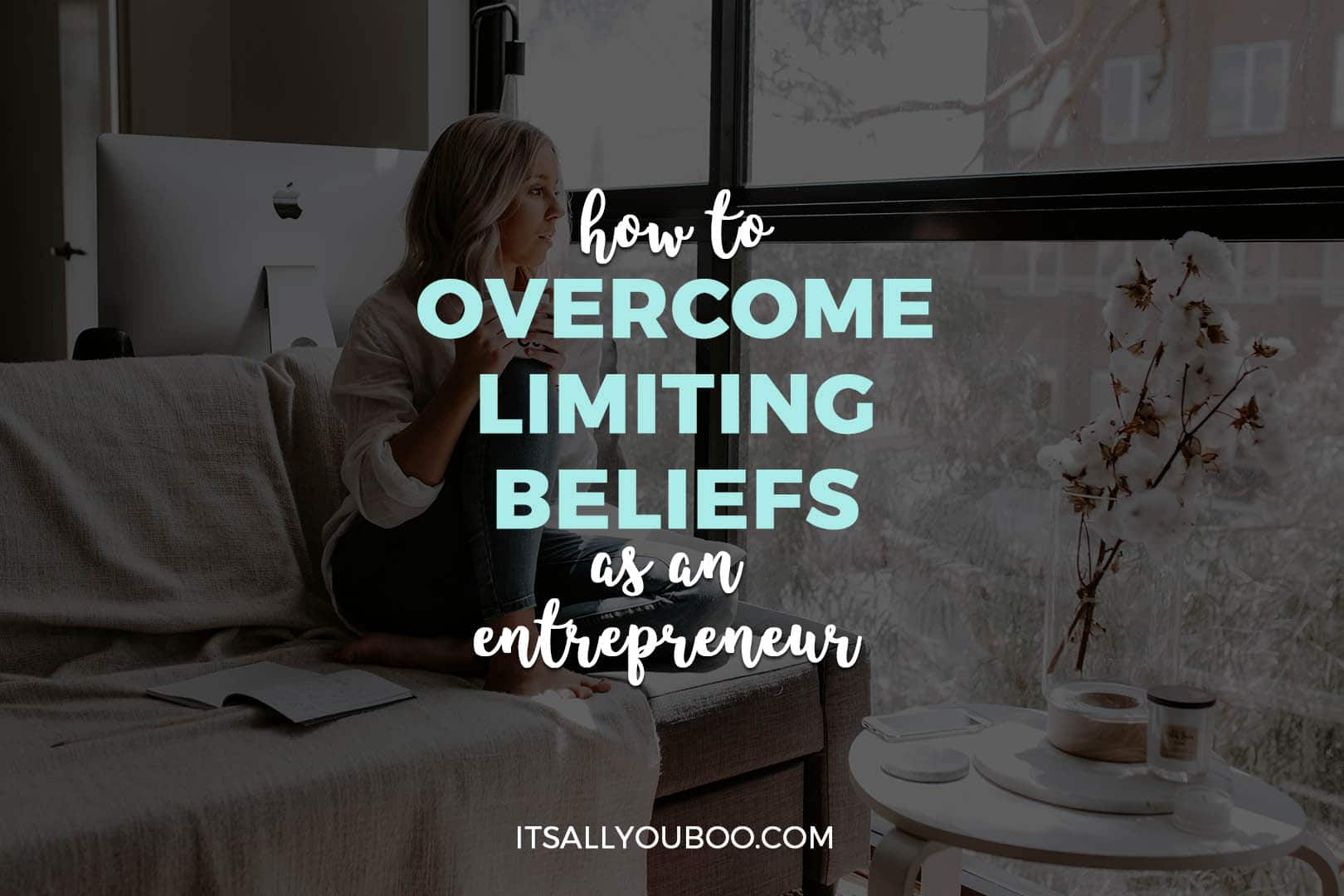 How to Overcome Limiting Beliefs as an Entrepreneur