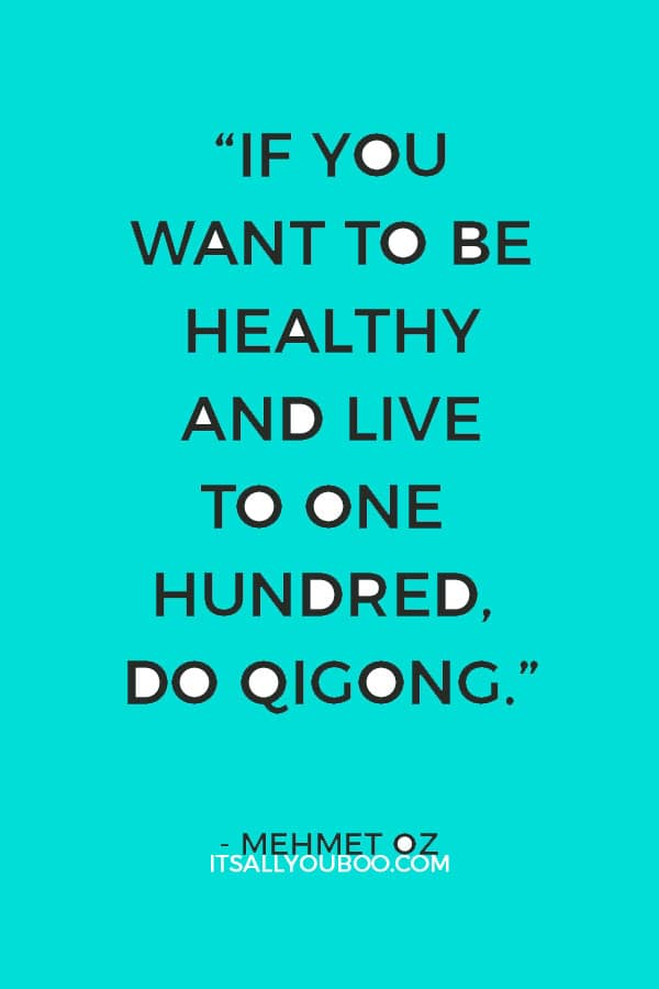 """""""If you want to be healthy and live to one hundred, do qigong."""" ― Mehmet Oz"""