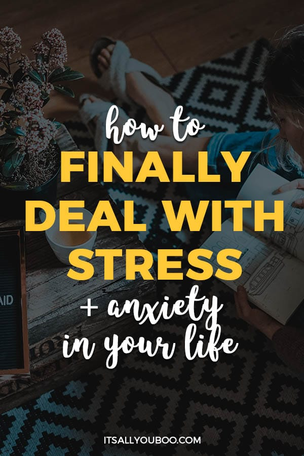 How to Finally Deal with Stress and Anxiety in Your Life
