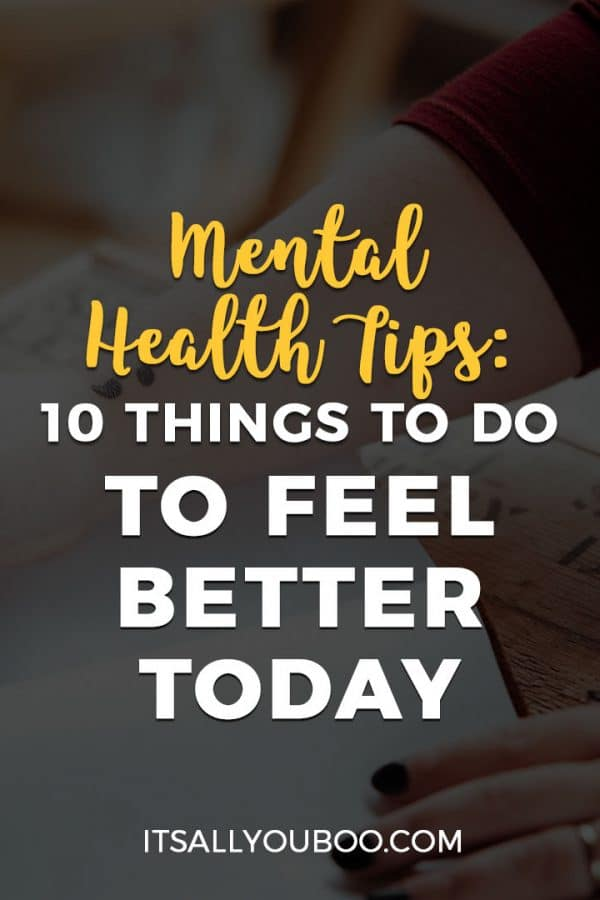 Mental Health Tips: 10 Things to Do to Feel better Today