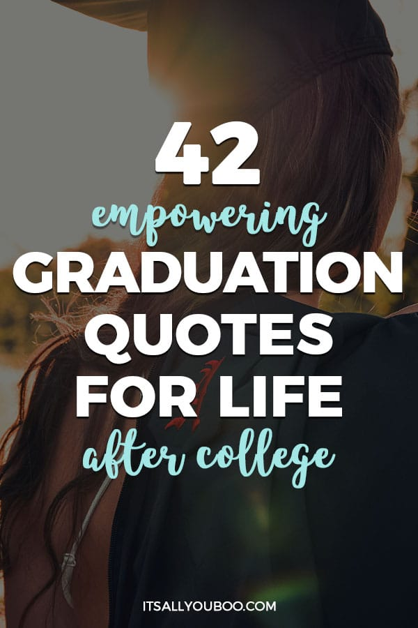 42 Empowering Graduation Quotes for Life After Collage