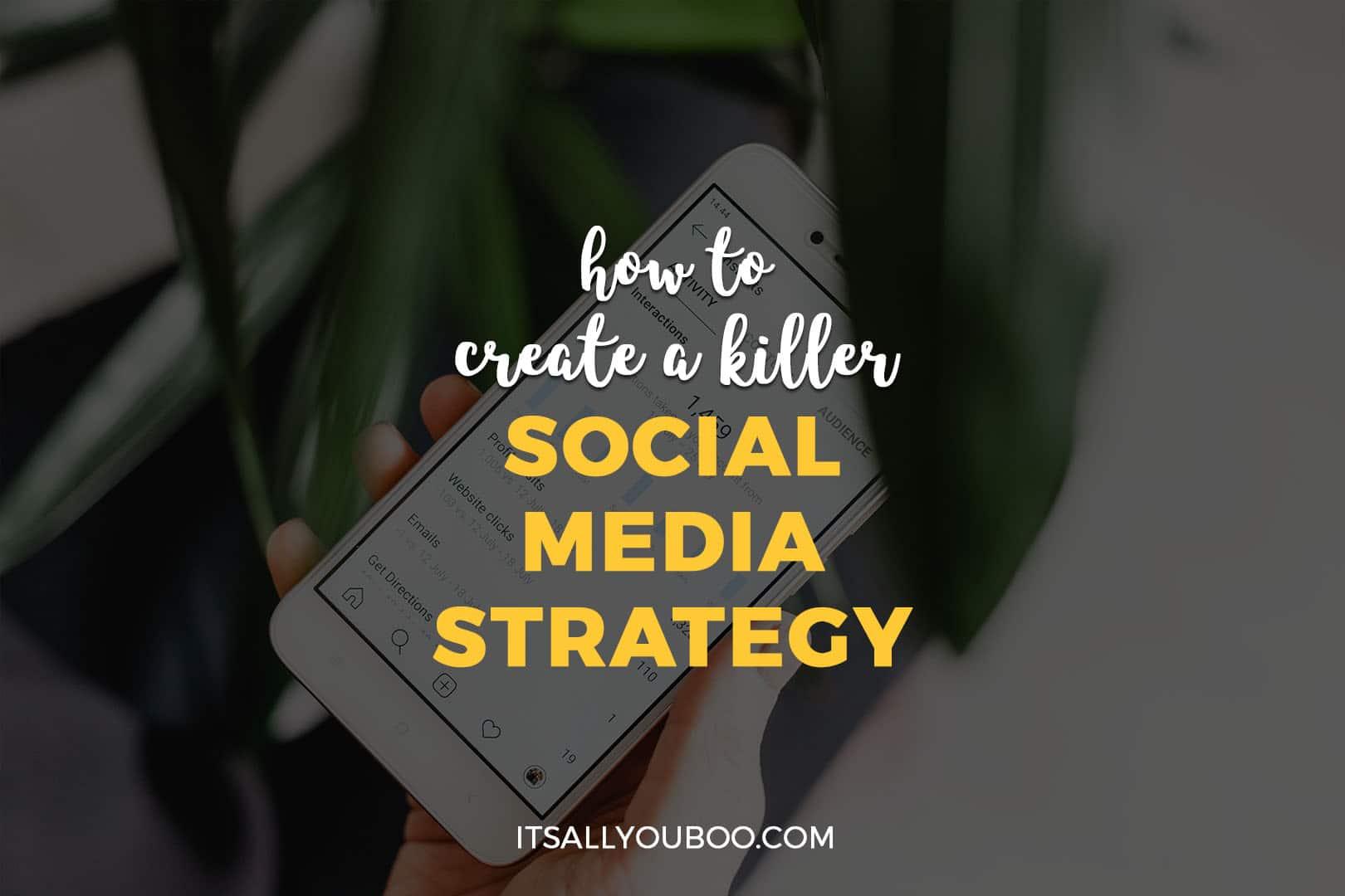 How to Create a Killer Social Media Strategy