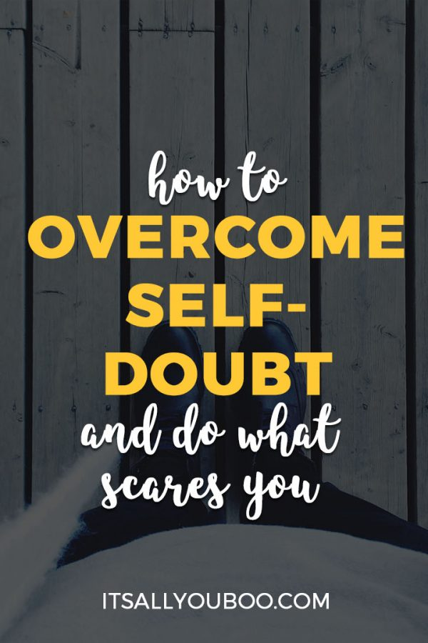 How to Overcome Self-Doubt and Do What Scares You