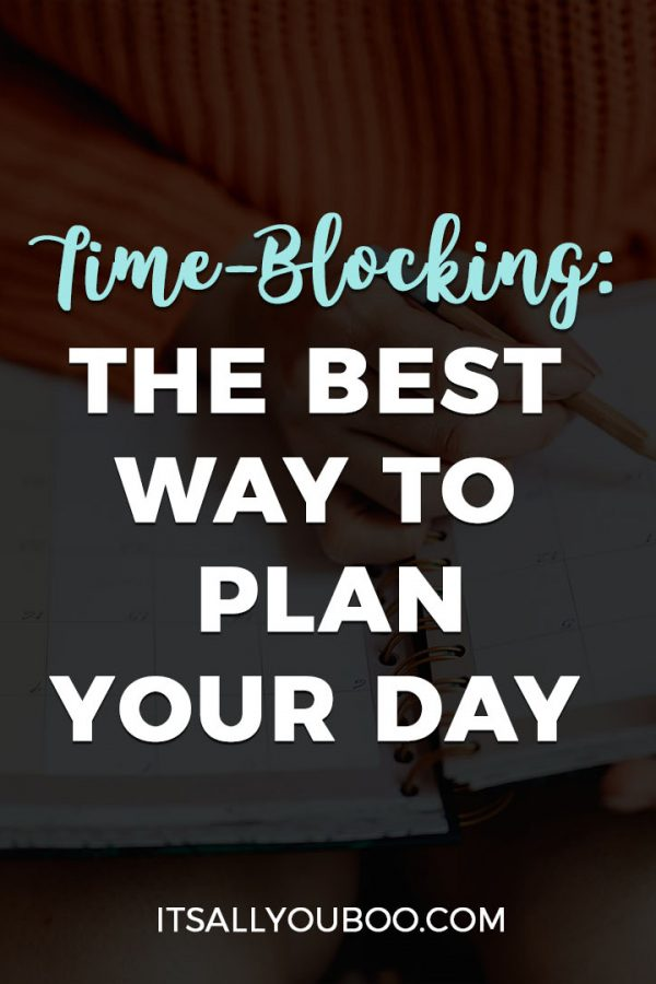 Time Blocking: The Best Way to Effectively Plan Your Day